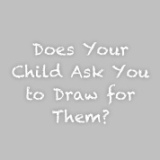 Does your child ask you to draw for them