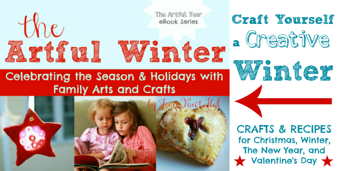 The Artful Winter: Celebrating the Season & Holidays with Family Arts and Crafts