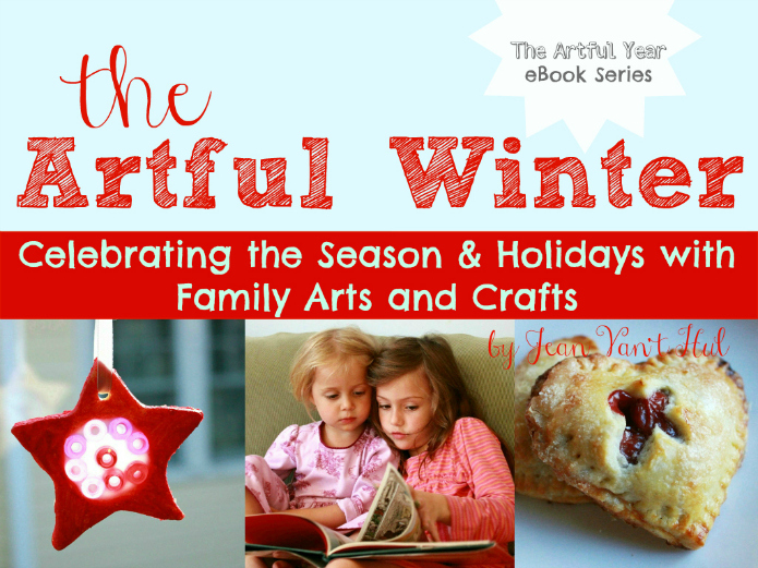 The Artful Winter Celebrating the Season and Holiday with Family Arts and Crafts