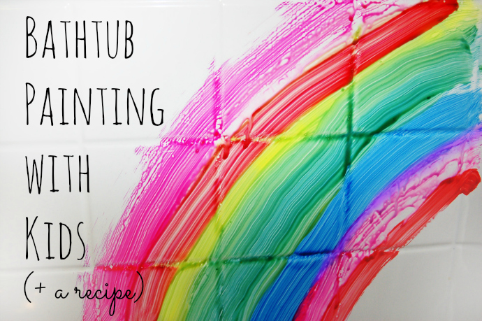 Bathtub Painting with Kids -- plus a bathtub recipe!